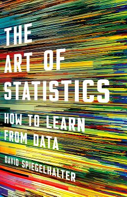 Book cover David Spiegelhalter - The Art of Statistics: How to Learn from Data